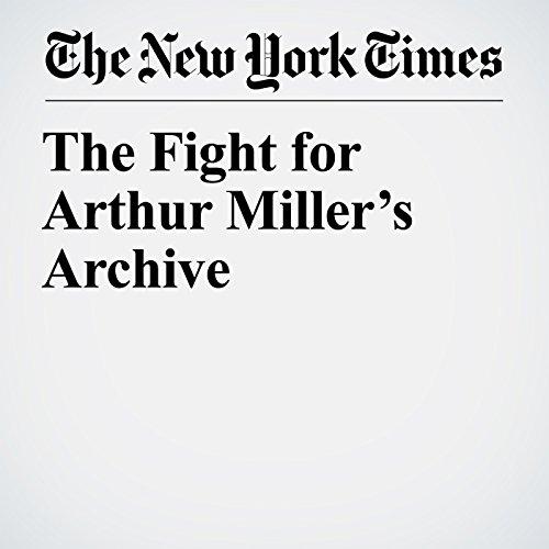 The Fight for Arthur Miller's Archive copertina