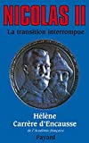 Nicolas II, la transition interrompue: Une biographie politique