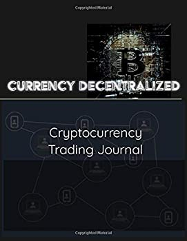 Currency Decentralized  Cryptocurrency Trading Journal
