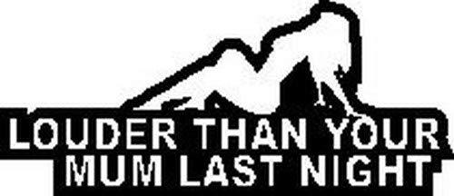 NetSpares 119986349 1 x 2 Plott Aufkleber Louder Than Your Mum Last Night Sticker Shocker Tuning Fun