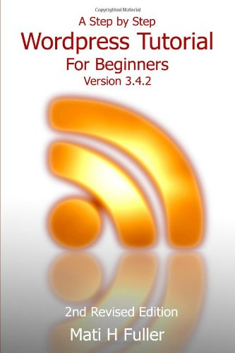 A Step by Step Wordpress Tutorial For Beginners, Version 3.4.2