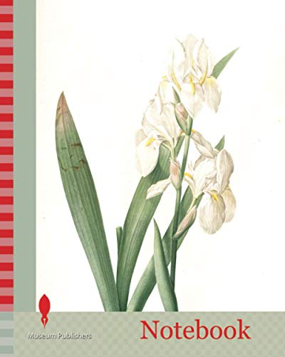 Notebook: Iris germanica var. floretina, Iris florentina, Iris de Florence, Orris Root White, Flower De Luce, GermanIris, Redouté, Pierre Joseph, 1759-1840, les liliacees, 1802 - 1816