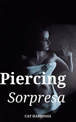Piercing Sorpresa de Cat Hardings