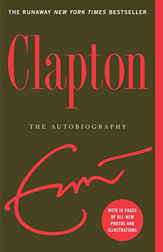 Compare Textbook Prices for Clapton: The Autobiography Illustrated Edition ISBN 9780767925365 by Clapton, Eric