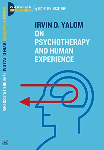 Irvin D. Yalom: On Psychotherapy and the Human Condition (Working Biographies) (English Edition)