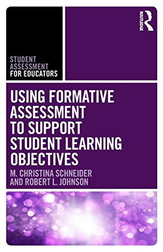 Compare Textbook Prices for Using Formative Assessment to Support Student Learning Objectives Student Assessment for Educators 1 Edition ISBN 9781138649538 by Schneider, M. Christina,Johnson, Robert L.