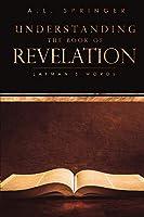 Understanding The Book of Revelation: Layman's Words