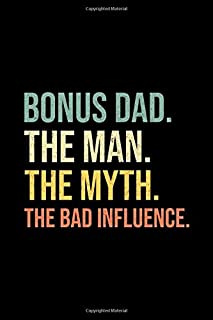 Bonus Dad The Man The Myth The Bad Influence: Vintage Retro Gift Notebook , Journal Gift , Lined Notebook , 100 White Page...