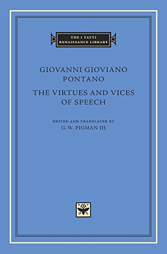 The Virtues and Vices of Speech (I Tatti Renaissance Library, Band 87)