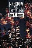 Freedom and Capitalism.  Essays on Christian Politics and Economics.