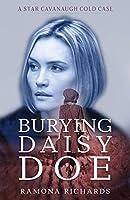 Burying Daisy Doe (Star Cavanaugh Cold Case)