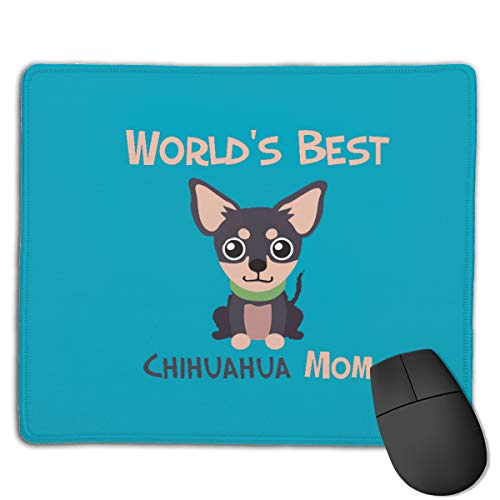 World's Best Chihuahua Mom Office Rectangle Non-Slip Rubber Mouse Pad Cool Gaming Mouse Pad for Laptop Displays Tablet Keyboard