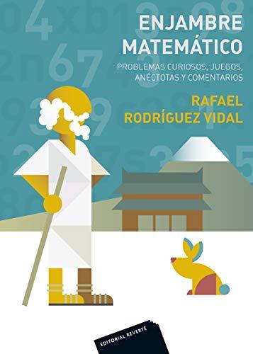 Enjambre matemático: Problemas curiosos, juegos, anécdotas y comentarios (Spanish Edition)