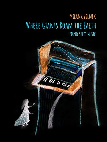 Where Giants Roam The Earth. Piano Sheet music