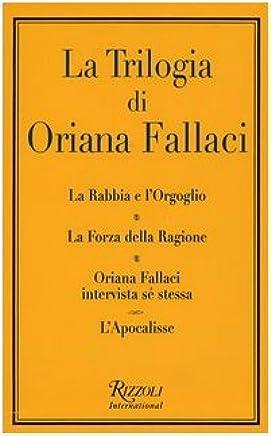 La trilogia: La rabbia e lorgoglio-La forza della ragione-Oriana Fallaci intervista sé stessa-Lapocalisse