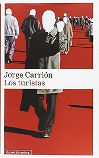 Los turistas: volumen III de la trilogía Las Huellas par Jorge Carrión