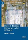 Borders Revisited: Discourses on the UK Border (Migration, Diasporas and Citizenship)