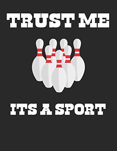 Bowling Scorebuch: Trainingstagebuch für dein Bowlingtraining und deine Bowlingspiele ♦ Führe Protokoll, notiere jeden Strike, Spare und deine ... Format ♦ Motiv: Trust me Its a sport 7
