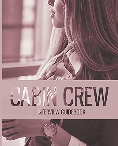 The Cabin Crew Interview Guidebook - Updated Edition