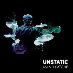 Manu Katché : Unstatic
