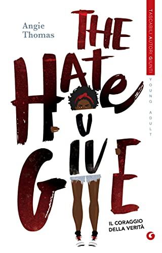 The Hate U Give. Il coraggio della verità (Italian Edition)