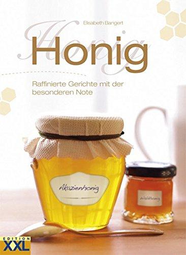 Honig: Raffinierte Gerichte mit der besonderen Note