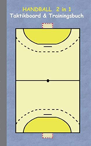 Handball 2 in 1 Taktikboard und Trainingsbuch: Taktikbuch für Trainer, Spielstrategie, Training, Gewinnstrategie, Handballspielfeld, Technik, ... Trainer, Coach, Coaching Anweisungen, Taktik
