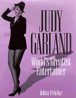 Judy Garland: World's Greatest Entertainer by John Fricke (1997-10-04)