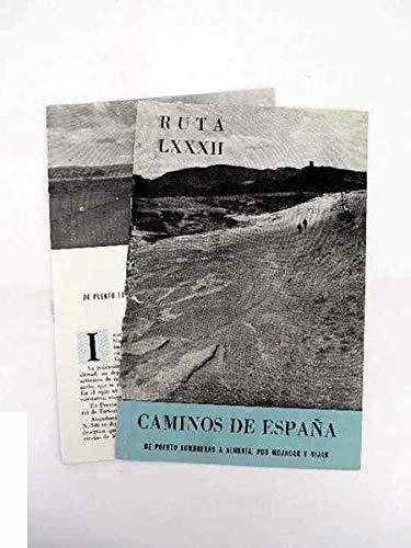 CAMINOS DE ESPAÑA. RUTA LXXXII. De Puerto Lumbreras A Almería Por Mojácar Y Nijar. Compañía Española de Penicilina