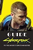 Cyberpunk 2077 Guide : Tips, Tricks and Guide to Completed Main...