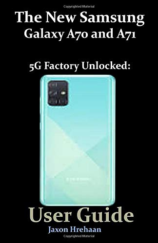 The New Samsung Galaxy A70 and A71 5G Factory Unlocked: User Guide