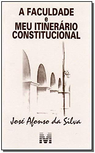 Faculdade e itinerário constitucional - 1 ed./2007