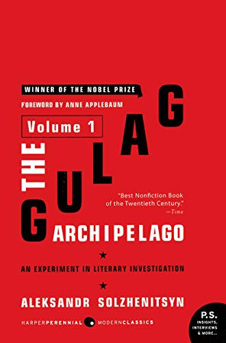The Gulag Archipelago Volume 1: An Experiment in Literary Investigation