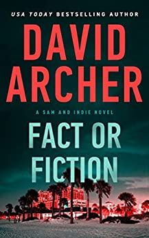 Fact or Fiction (A Sam and Indie Novel Book 2) by [David Archer]