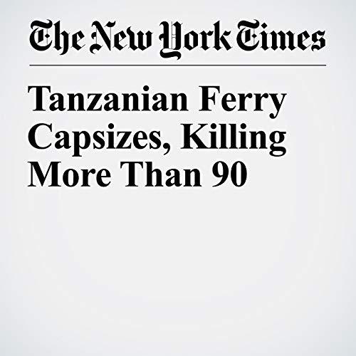 Tanzanian Ferry Capsizes, Killing More Than 90 copertina