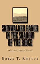 Skinwalker Ranch In the Shadow of the Ridge: Based on Actual Events