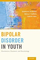 Bipolar Disorder in Youth: Presentation, Treatment, and Neurobiology