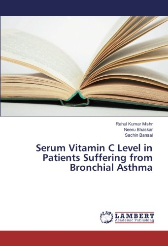 Serum Vitamin C Level in Patients Suffering from Bronchial Asthma