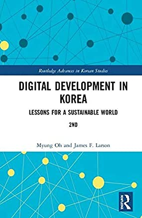 Digital Development in Korea: Lessons for a Sustainable World (Routledge Advances in Korean Studies) (English Edition)