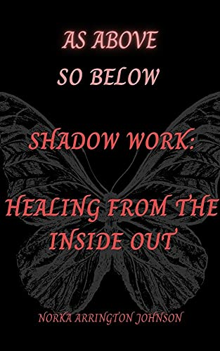As Above,So Below Shadow Work: Healing From the Inside Out (English Edition)