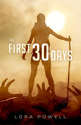 The First 30 Days: A Zombie Apocalypse Novel by [Lora Powell]