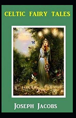 Celtic Fairy Tales: Illustrated Edition