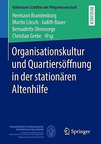 Organisationskultur und Quartiersöffnung in der stationären Altenhilfe (Vallendarer Schriften der