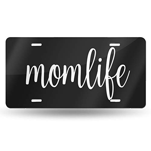 Mom Life Aluminum Novelty License Plate Vanity Tag Metal License Plates for Decorative Auto Car Front License Plate Cover - 6 X 12 Inch (4 Holes)