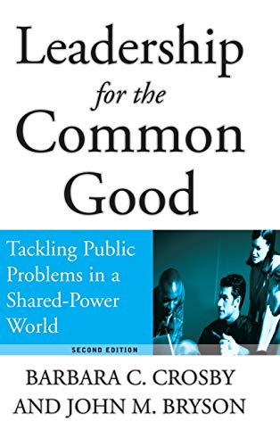 Leadership for the Common Good: Tackling Public Problems...