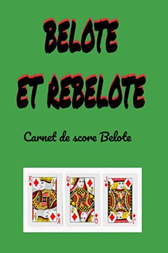 Belote et Rebelote: Carnet de score pour vos parties de belote 120 pages - 15,24cm X 22,86cm