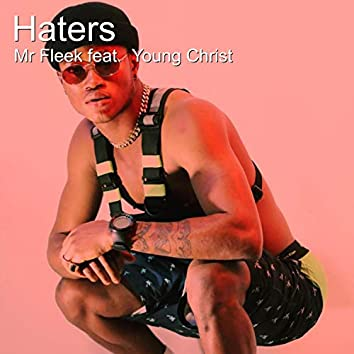 Haters (feat. Young Christ)