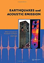 Earthquakes and Acoustic Emission: Selected Papers from the 11th International Conference on Fracture, Turin, Italy, March...