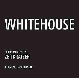 Whitehouse by William Zeitkratzer / Bennett