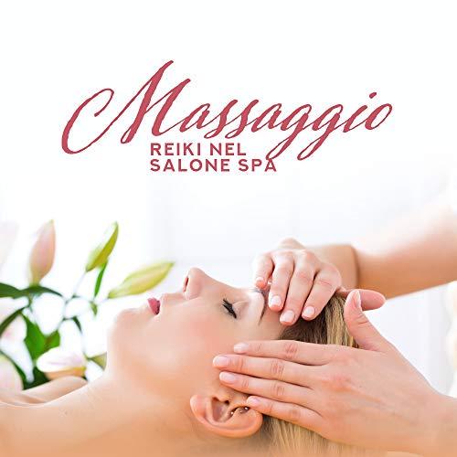 Massaggio Reiki nel Salone Spa – 2019 New Age Musica per Spa, Wellness, Massaggi, Sauna